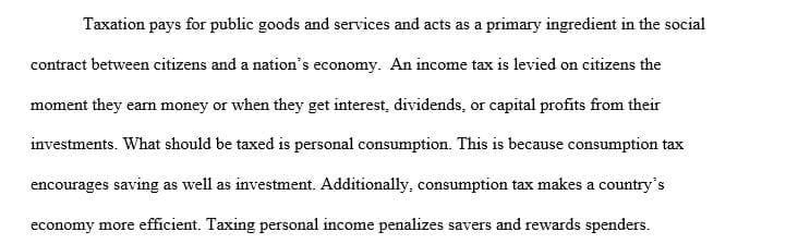 What should be taxed - Personal Income or Personal Consumption and why