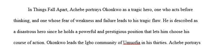 Explain how Achebe portrays Okonkwo and for what purposes.